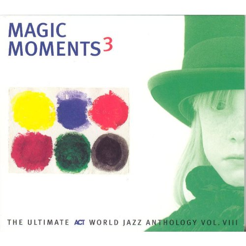 Magic Moments 3 | Sampler | 2006 | CD & Digital Download | ACT Music&Vision