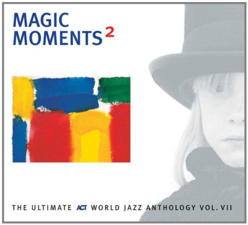 Magic Moments 2 | Sampler | 2004 | CD & Digital Download | ACT Music&Vision